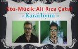 Ali Rıza Çatal - Kararlıyım