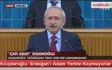Kılıçdaroğlu: Erdoğan'ı Adam Yerine Koymuyorlar