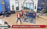 Bonzai Şarkısıyla Canlı Yayında Eğlenmişlerdi
